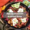 Keto Southwestern Breakfast Skillet